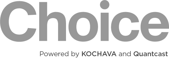 Choice powered by Kochava and Quantcast